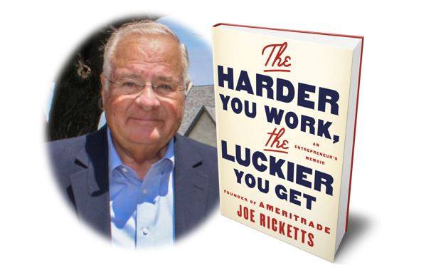 Image of Joe Ricketts and The Harder You Work, The Luckier You Get